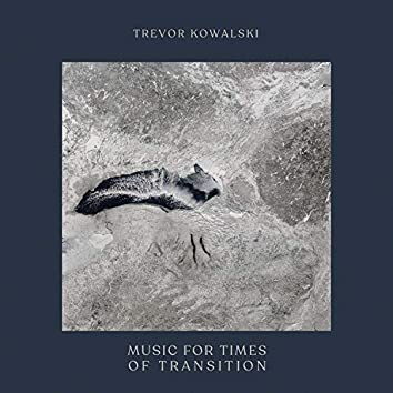 Music for Times of Transition