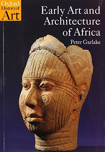 Early Art and Architecture of Africa (Oxford History of Art) by Peter Garlake (2002-07-18)