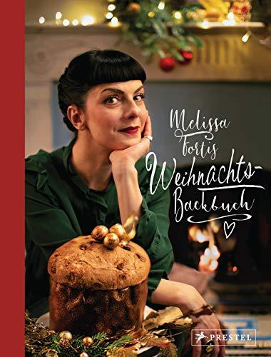 Melissa Fortis Weihnachts-Backbuch: Mit einem Vorwort von Tim Raue
