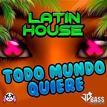 Todo Mundo Quiere Latín House