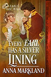Every Earl has a Silver Lining (Earls are Wild Book 1)