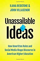 Unassailable Ideas: How Unwritten Rules and Social Media Shape Discourse in American Higher Education