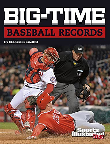 Big-time Baseball Records (Sports Illustrated Kids Big-time Records)