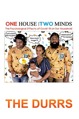 One House, Two Minds: The Psychological Effects COVID-19 Has on Our Household (English Edition)