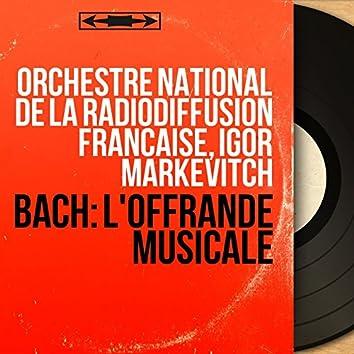 Bach: L'offrande musicale (Mono Version)