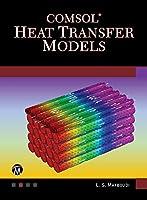 Comsol Heat Transfer Models (Multiphysics Modeling)
