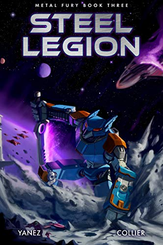 Steel Legion: A Mecha Space Opera Adventure (Metal Fury Book 3) (English Edition)