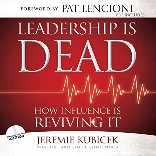 Leadership Is Dead     How Influence Is Reviving It              By:                                                                                                                                 Jeremie Kubicek                               Narrated by:                                                                                                                                 Jeremie Kubicek                      Length: 6 hrs and 14 mins     2 ratings     Overall 4.0