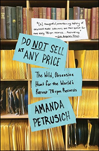Price comparison product image Do Not Sell At Any Price: The Wild,  Obsessive Hunt for the World's Rarest 78rpm Records