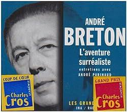 André Breton : L'Aventure surréaliste