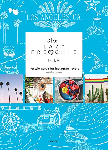 The Lazy Frenchie in LA: Lifestyle Guide for Instagram Lovers