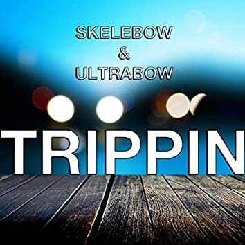 Trippin (feat. UltraBow)