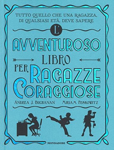 L avventuroso libro per ragazze coraggiose