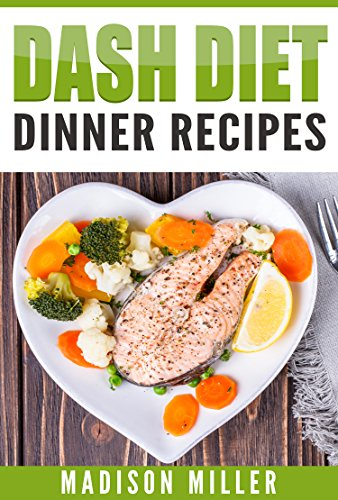 DASH Diet: Dinner Recipes