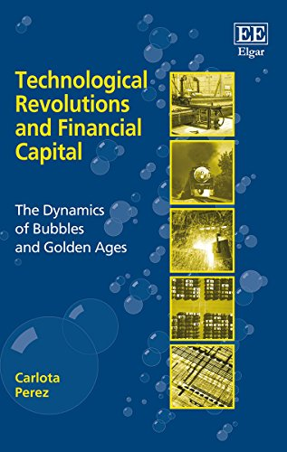 Compare Textbook Prices for Technological Revolutions and Financial Capital: The Dynamics of Bubbles and Golden Ages  ISBN 8601405606587 by Carlota Perez