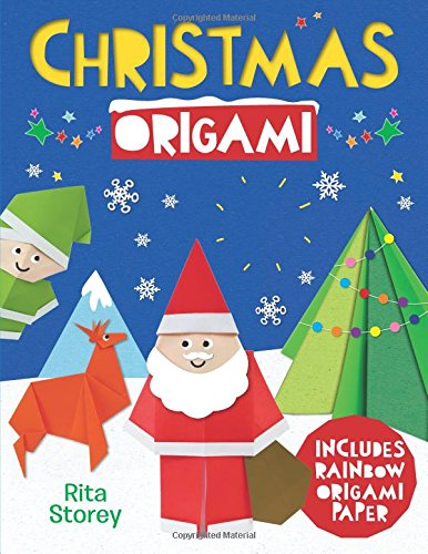 Christmas Origami: A Step-by-Step Guide to Making Wonderful Paper Models