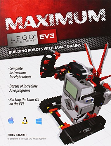 Maximum LEGO EV3: Building Robots with Java Brains (LEGO Mindstorms EV3)