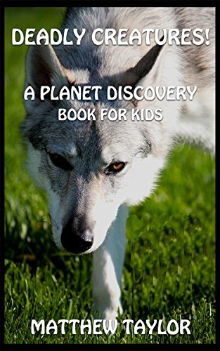 Deadly Creatures!: A Planet Discovery Book for Kids (Planet Discovery Books for Kids 6) (English Edition)