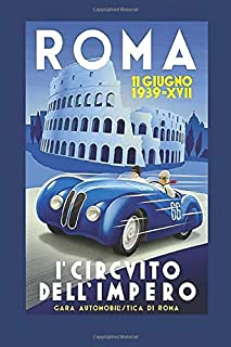Roma: Vintage Grand Prix Auto Racing Print Notebook, Journal for Writing, Size 6