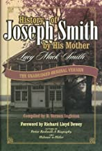 History of Joseph Smith by His Mother: THE UNABRIDGED ORIGINAL VERSION with ADDED ROUGH DRAFT By Lucy Mack Smith