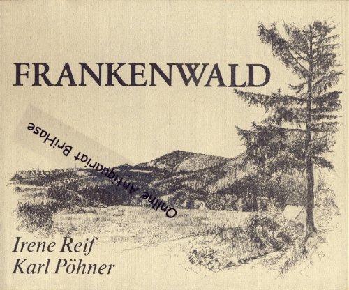 Frankenwald. Fränkische Landschaftsbilder Band 2. Porträt einer Landschaft in Text und Bild.