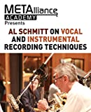 Al Schmitt on Vocal and Instrumental Recording Techniques (METAlliance Academy)