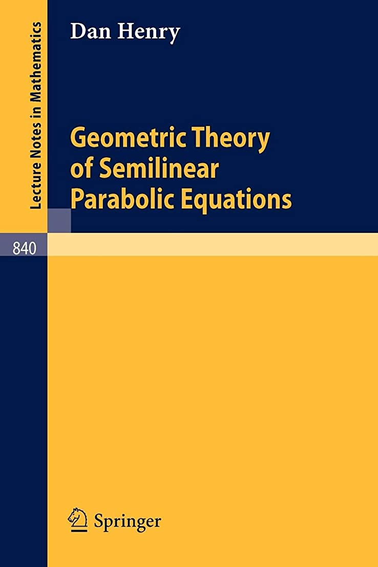 憂慮すべきかなりのモバイルGeometric Theory of Semilinear Parabolic Equations (Lecture Notes in Mathematics)