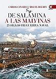 De Salamina a las Malvinas. 25 siglos de guerra naval (Crónicas de la Historia)