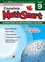 Complete MathSmart 9 (Revised and Updated): The Ultimate Canadian Curriculum Math Workbook for High Schools!