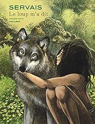 Le loup m'a dit...tome 1 : Aire libre par Jean-Claude Servais