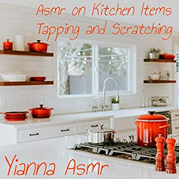 Asmr on Kitchen Items - Tapping and Scratching