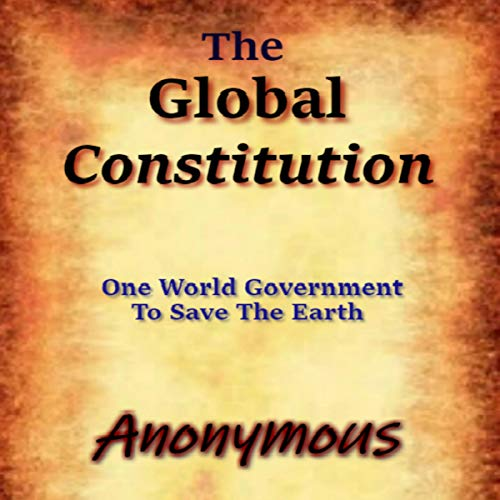 『The Global Constitution: One World Government to Save the Earth』のカバーアート