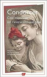 Cinq mémoires sur l'instruction publique de Condorcet