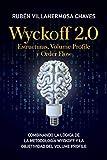 Wyckoff 2.0: Estructuras, Volume Profile y Order Flow (Curso de Trading e Inversión: Análisis Técnico avanzado nº 2)