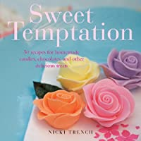 Sweet Temptation: 25 Recipes for Homemade Candies, Chocolates, and Other Delicious Treats 1906525579 Book Cover
