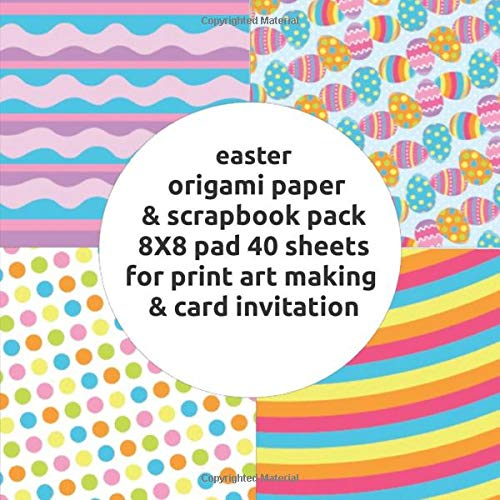 easter origami paper & scrapbook pack 8X8 pad 40 sheets for print art making & card invitation: Pattern Paper Pack - Scrapbooking Premium pages double sided easter bunny theme collection