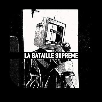 LA BATAILLE SUPREME