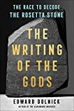 Image of The Writing of the Gods: The Race to Decode the Rosetta Stone