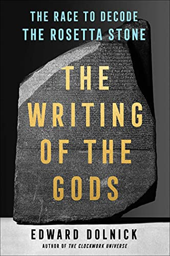 Compare Textbook Prices for The Writing of the Gods: The Race to Decode the Rosetta Stone  ISBN 9781501198939 by Dolnick, Edward