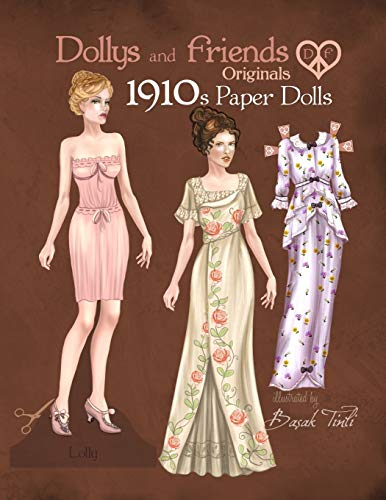 Dollys and Friends Originals 1910s Paper Dolls: Vintage Fashion Dress Up Paper Doll Collection with Late Edwardian, Orientalist and Art Nouveau Styles