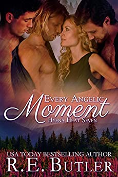 Every Angelic Moment (Hyena Heat Book 7) by [R. E. Butler]