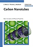 Carbon Nanotubes: Basic Concepts and Physical Properties (Electrical & Electronics Engr) - Stephanie Reich