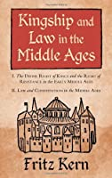 Kingship and Law in the Middle Ages: I. The Divine Right of Kings and the Right of Resistance in the Early Middle Ages. II. Law and Constitution in ... S.B. Chrimes (Studies in Mediaeval History) by Fritz Kern S.B. Chrimes (Introduction & Translator)(2006-06-02)