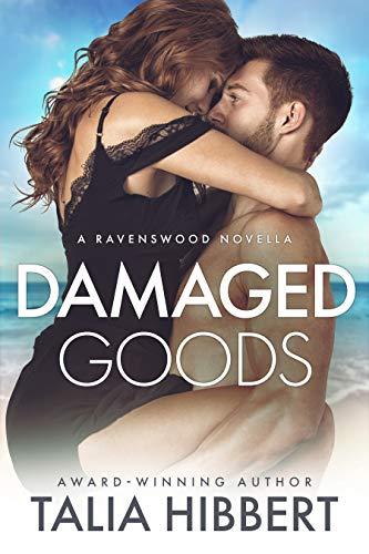 Damaged Goods: A Small Town Romance (Ravenswood) - Kindle edition by Hibbert,  Talia. Contemporary Romance Kindle eBooks @ Amazon.com.