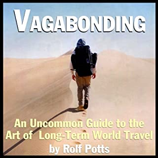 Vagabonding     An Uncommon Guide to the Art of Long-Term World Travel              By:                                                                                                                                 Rolf Potts                               Narrated by:                                                                                                                                 Rolf Potts                      Length: 4 hrs and 9 mins     3,637 ratings     Overall 4.5
