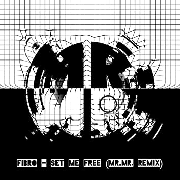 Set Me Free (MR.MR. Remix)