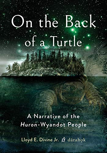On the Back of a Turtle: A Narrative of the Huron-Wyandot People