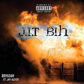 J.I.T BIH! (feat. Jay Alzier)