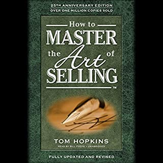 How to Master the Art of Selling                   Autor:                                                                                                                                 Tom Hopkins                               Sprecher:                                                                                                                                 Bill Foote                      Spieldauer: 15 Std. und 28 Min.     3 Bewertungen     Gesamt 5,0