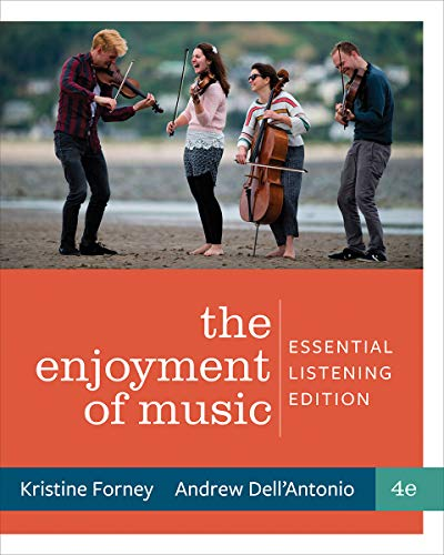 Compare Textbook Prices for Enjoyment of Music: Essential Listening Fourth Edition Fourth Edition ISBN 9780393421507 by Forney, Kristine,Dell'Antonio, Andrew